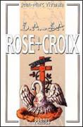"2005 : ""B.A.- BA"" des Rose+Croix"