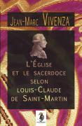 2013 :- L'Église et le sacerdoce selon Louis-Claude de Saint-Martin